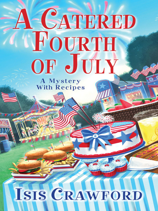 Title details for A Catered Fourth of July by Isis Crawford - Available
