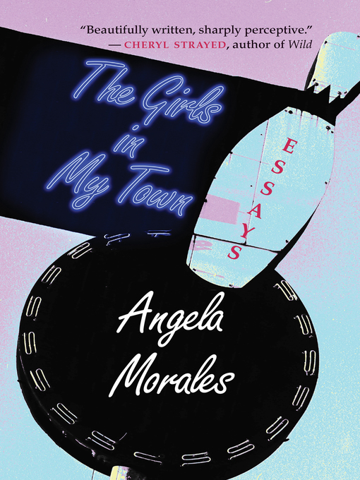 Title details for The Girls in My Town by Angela Morales - Available