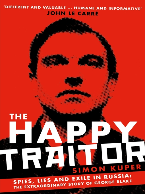 Title details for The Happy Traitor by Simon Kuper - Available