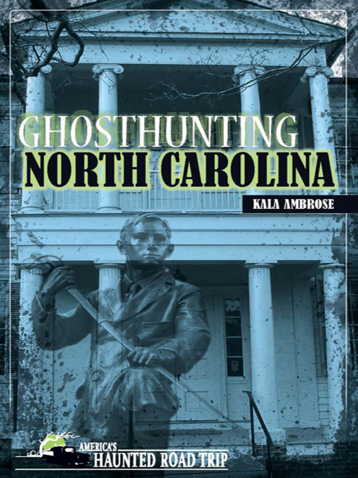 Title details for Ghosthunting North Carolina by Kala Ambrose - Available