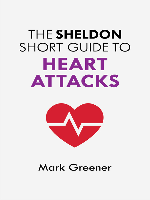 Title details for The Sheldon Short Guide to Heart Attacks by Mark Greener - Available