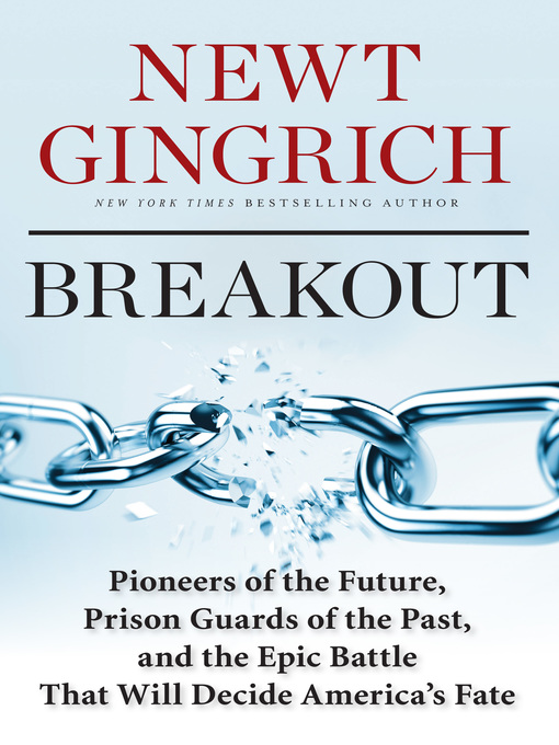 Title details for Breakout by Newt Gingrich - Available