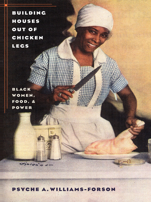 Title details for Building Houses out of Chicken Legs by Psyche A. Williams-Forson - Available