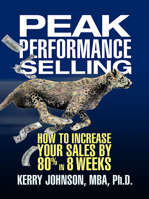 Title details for Peak Performance Selling by Dr. Kerry Johnson MBA PhD - Available