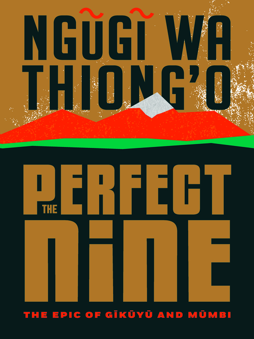 Title details for The Perfect Nine by Ngũgĩ wa Thiong'o - Available