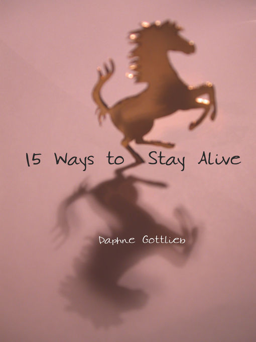 Title details for 15 Ways to Stay Alive by Daphne Gottlieb - Available