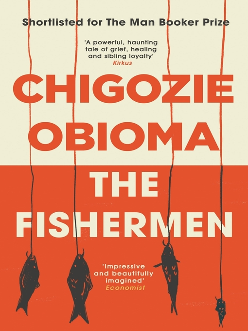 Title details for The Fishermen by Chigozie Obioma - Available