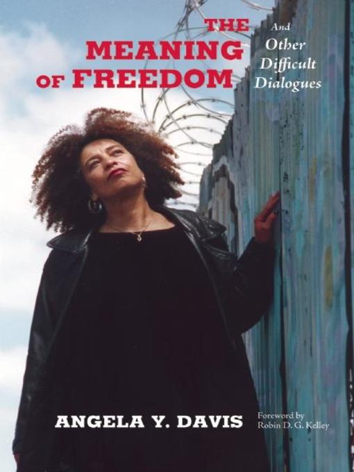 Title details for The Meaning of Freedom by Angela Y. Davis - Available