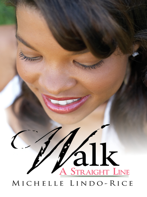Title details for Walk a Straight Line by Michelle Lindo-Rice - Available
