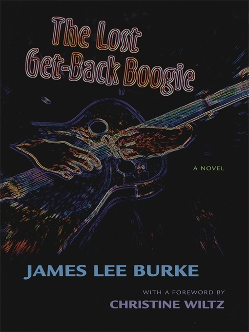 Title details for The Lost Get-Back Boogie by James Lee Burke - Available