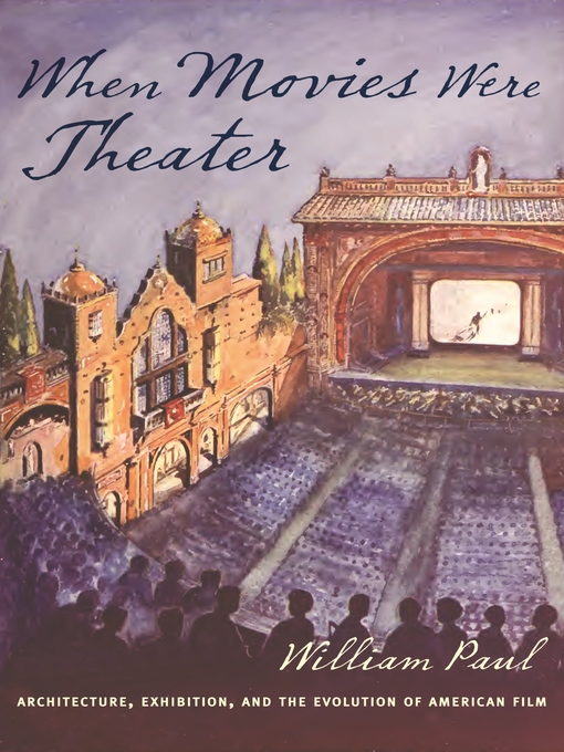 Title details for When Movies Were Theater by William Paul - Available