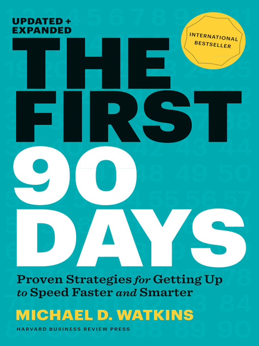 Title details for The First 90 Days, Updated and Expanded by Michael Watkins - Wait list