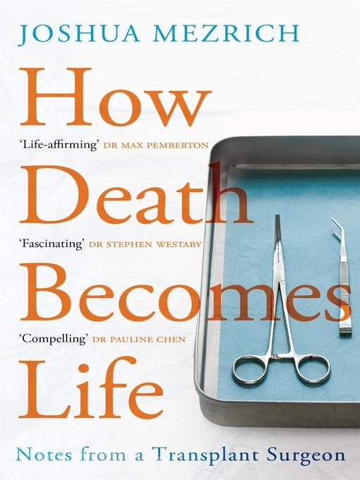 Title details for How Death Becomes Life by Joshua Mezrich - Wait list