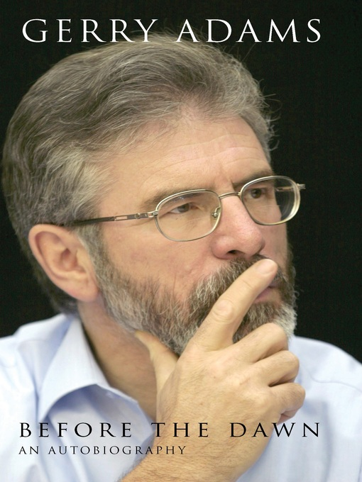 Title details for Before the Dawn by Gerry Adams - Available