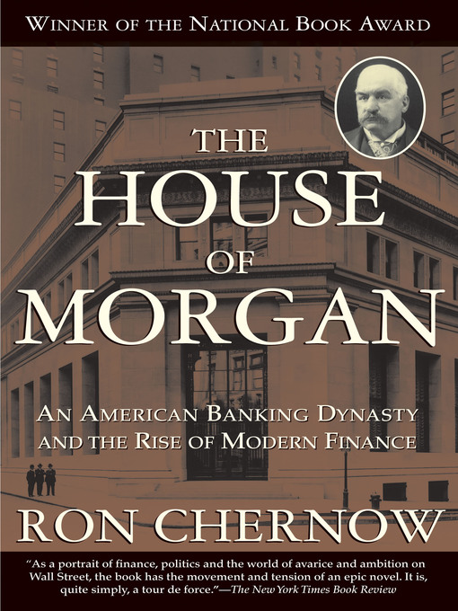 Title details for The House of Morgan by Ron Chernow - Wait list