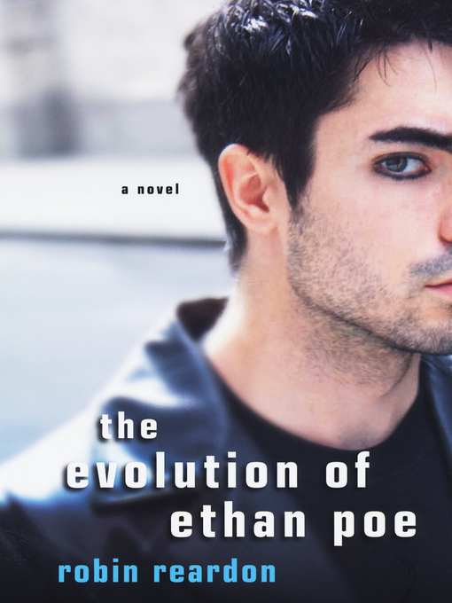 Title details for The Evolution of Ethan Poe by Robin Reardon - Available