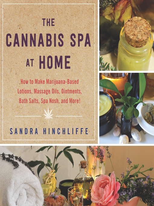 Title details for The Cannabis Spa at Home by Sandra Hinchliffe - Available
