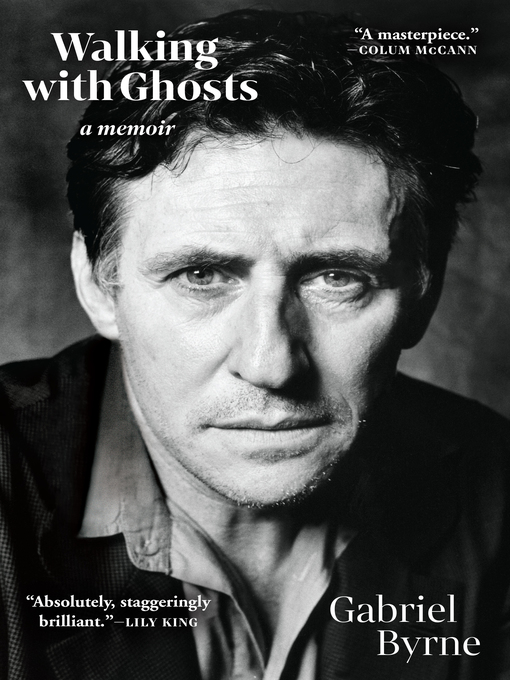 Title details for Walking with Ghosts by Gabriel Byrne - Wait list