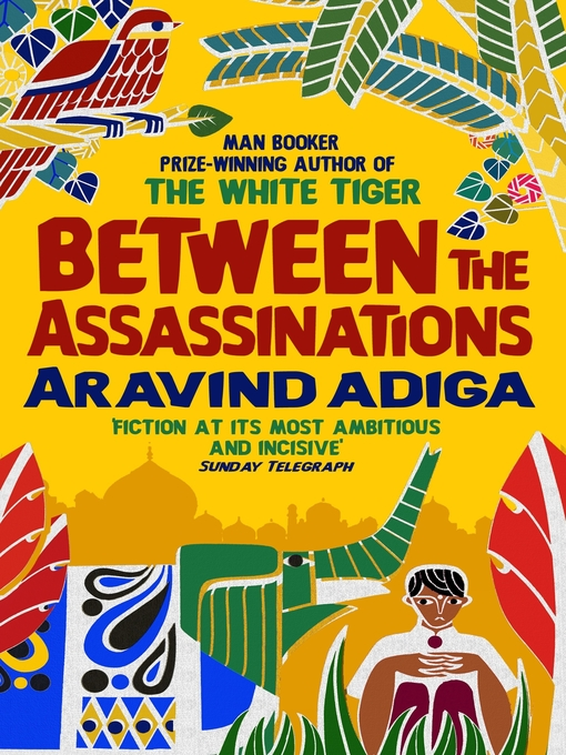 Title details for Between the Assassinations by Aravind Adiga - Available