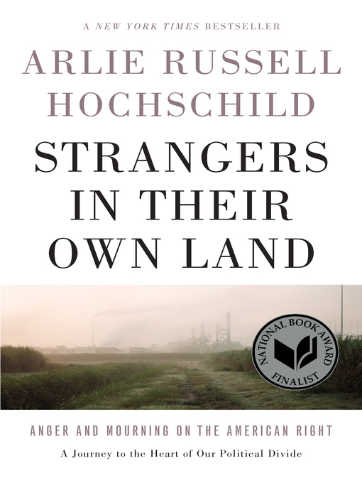 Title details for Strangers in Their Own Land by Arlie Russell Hochschild - Wait list