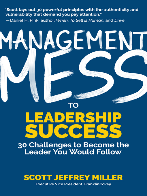 Title details for Management Mess to Leadership Success by Scott Jeffrey Miller - Available