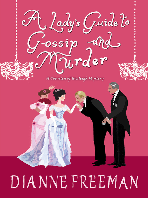 Title details for A Lady's Guide to Gossip and Murder by Dianne Freeman - Available