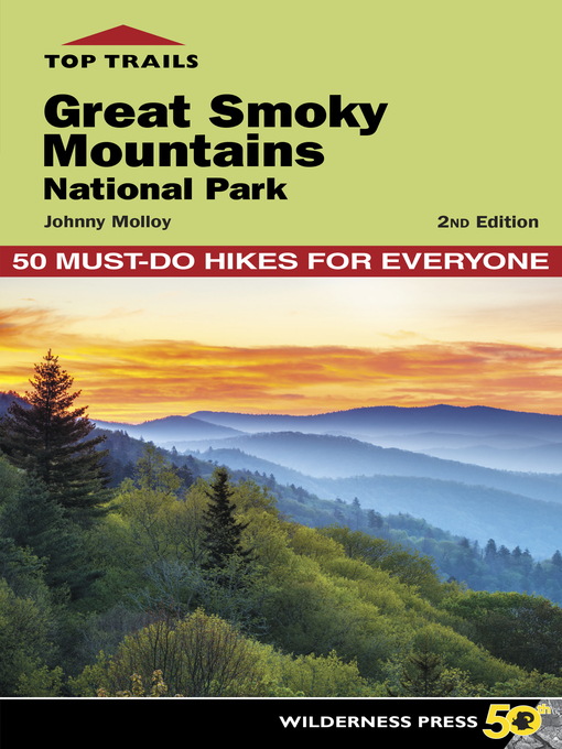 Title details for Great Smoky Mountains National Park: 50 Must-Do Hikes for Everyone by Johnny Molloy - Wait list