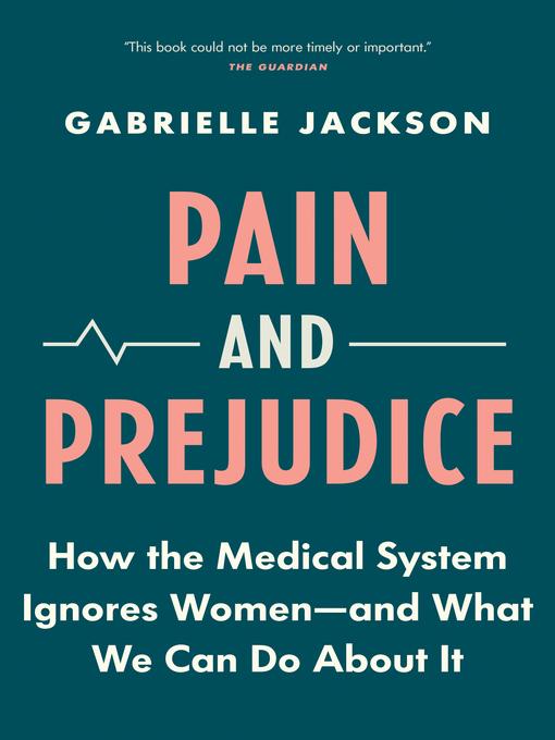 Title details for Pain and Prejudice by Gabrielle Jackson - Wait list