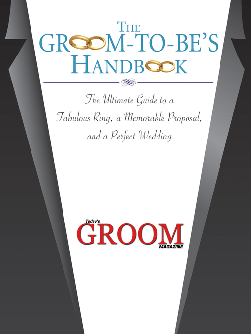 Title details for The Groom-to-Be's Handbook by Today's Groom Magazine - Wait list