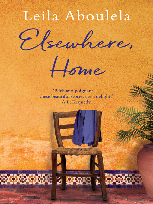 Title details for Elsewhere, Home by Leila Aboulela - Available