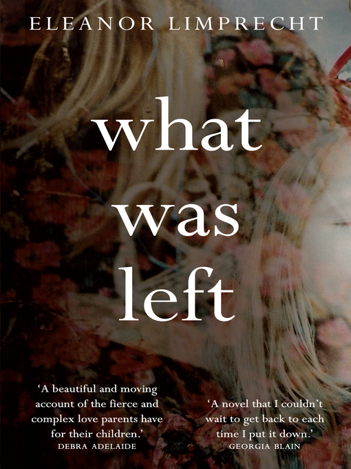Title details for What Was Left by Eleanor Limprecht - Available