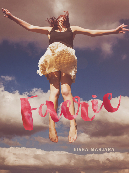 Title details for Faerie by Eisha Marjara - Available