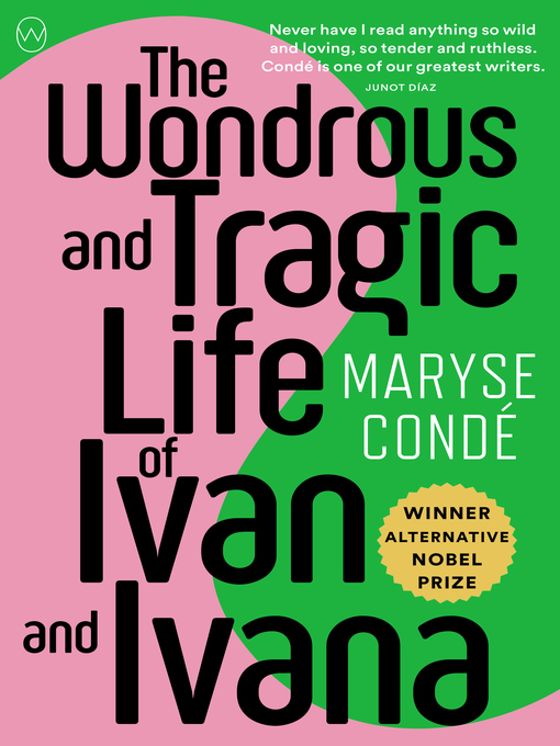 Title details for The Wondrous and Tragic Life of Ivan and Ivana by Maryse Condé - Available