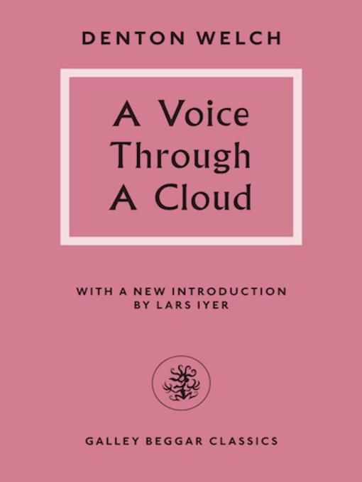 Title details for A Voice Through a Cloud by Denton Welch - Wait list