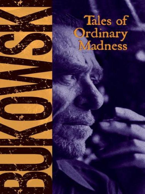 Title details for Tales of Ordinary Madness by Charles Bukowski - Available