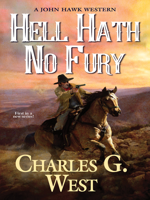 Title details for Hell Hath No Fury by Charles G. West - Available