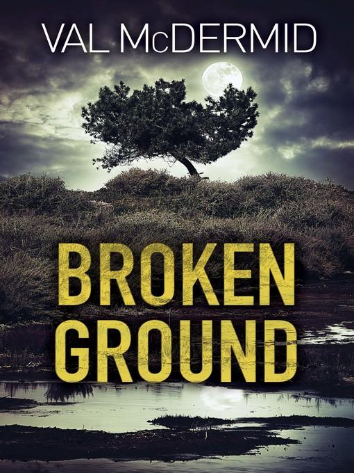 Title details for Broken Ground by Val McDermid - Wait list