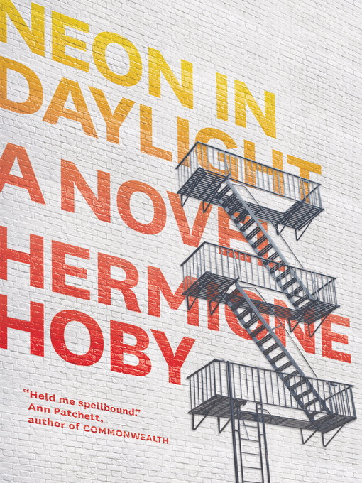 Title details for Neon in Daylight by Hermione Hoby - Available