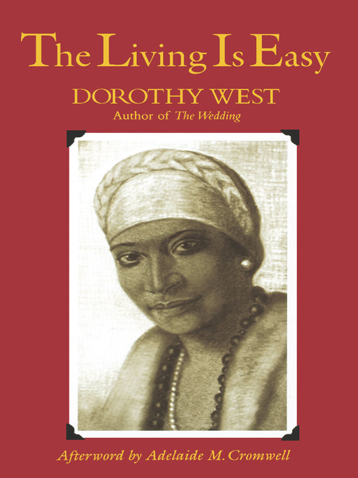 Title details for The Living is Easy by Dorothy West - Available