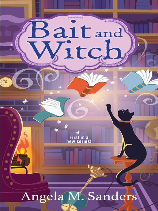 Title details for Bait and Witch by Angela M. Sanders - Wait list