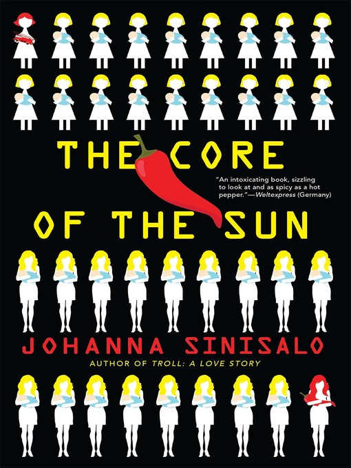 Title details for The Core of the Sun by Johanna Sinisalo - Available