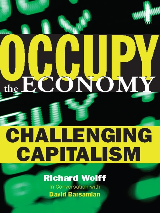 Title details for Occupy the Economy by Richard D. Wolff - Available