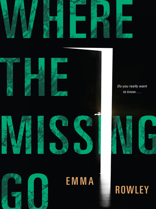 Title details for Where the Missing Go by Emma Rowley - Wait list