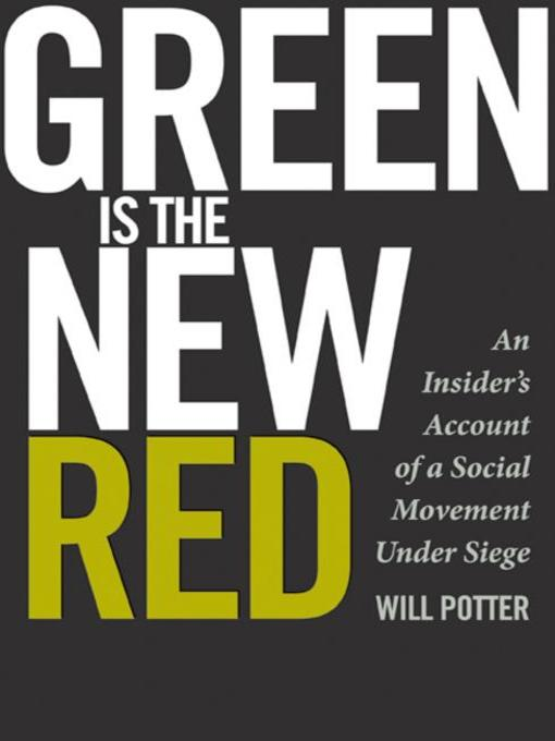 Title details for Green Is the New Red by Will Potter - Available