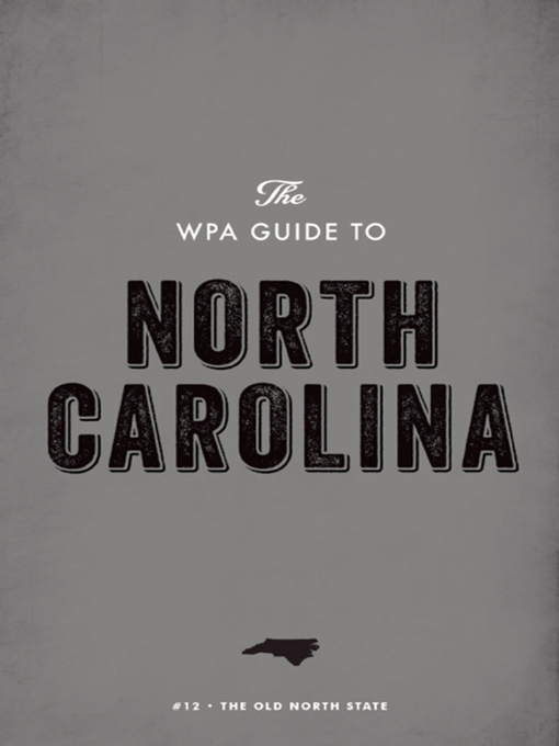 Title details for The WPA Guide to North Carolina by Federal Writers' Project - Available