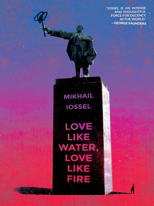 Title details for Love Like Water, Love Like Fire by Mikhail Iossel - Wait list