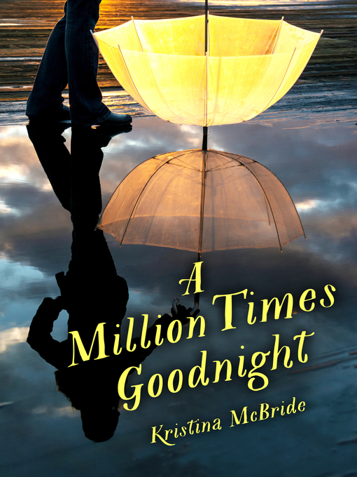 Title details for A Million Times Goodnight by Kristina McBride - Available