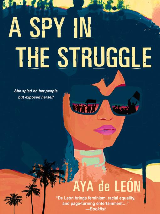 Title details for A Spy in the Struggle by Aya De León - Wait list