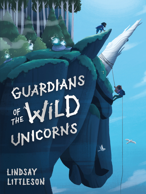 Title details for Guardians of the Wild Unicorns by Lindsay Littleson - Available