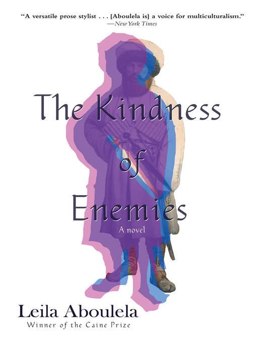Title details for The Kindness of Enemies by Leila Aboulela - Available